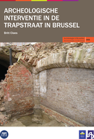 Archeologische Interventie in de Trapstraat in Brussel