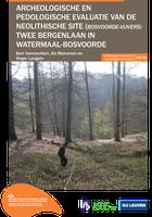 Archeologische en pedologische evaluatie van de neolithische site (Bosvoorde-Vijvers) Twee Bergenlaan in Watermaal-Bosvoorde
