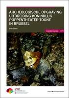 Archeologische opgraving Uitbreiding Koninklijk Poppentheater Toone in Brussel