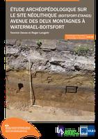 Étude archéopédologique sur le site néolithique (Boitsfort-Étangs) avenue des deux montagnes à Watermael-Boitsfort