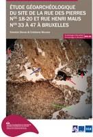 Étude géoarchéologique du site de la rue des pierres n°18-20 et rue Henri Maus n°33 à 47 à Bruxelles